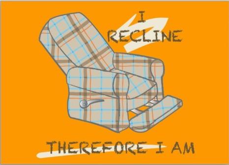 I Recline