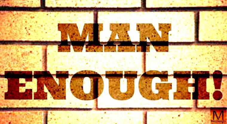 Man Enough! 2