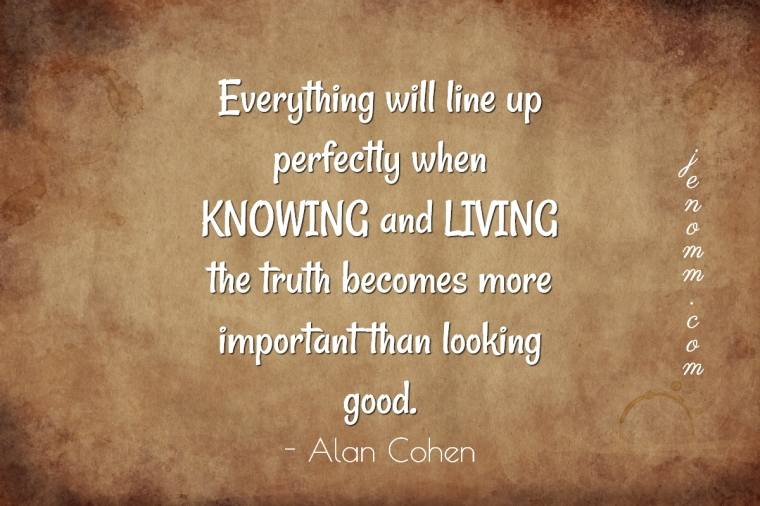 jenoms_musings_quotes_knowing_and_living_the_truth_alan_cohen